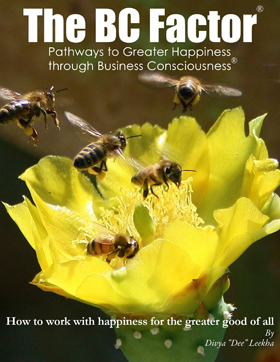 BC Factor, Pathways to Greater Happiness through Business Consciousness